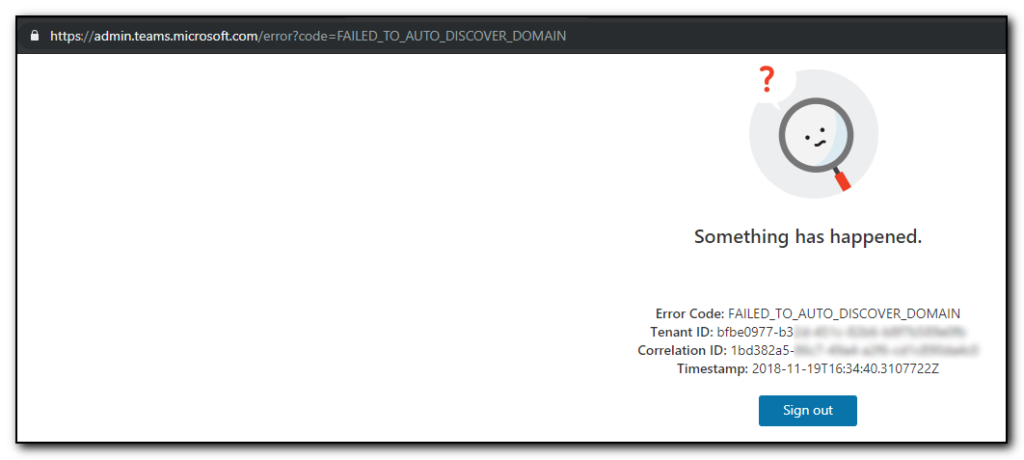 Something has happened.  Failed_to_Auto_Discover_Domain. Error message when trying to administer Teams without a licence